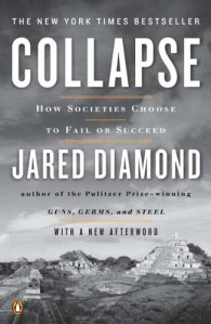 "Jared Diamond's book, ""Collapse,"" discusses historical societal collapses in the context of environmental collapse"